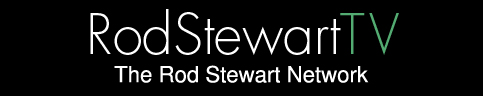 Rod Stewart TV | The Rod Stewart Nework