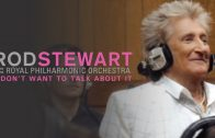 Rod-Stewart-I-Dont-Want-To-Talk-About-It-with-the-Royal-Philharmonic-Orchestra-Official-Video